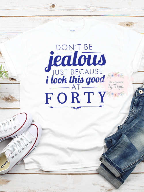 Don T Be Jealous I Look This Good Svg Png Includes Font For Age Handmade By Toya