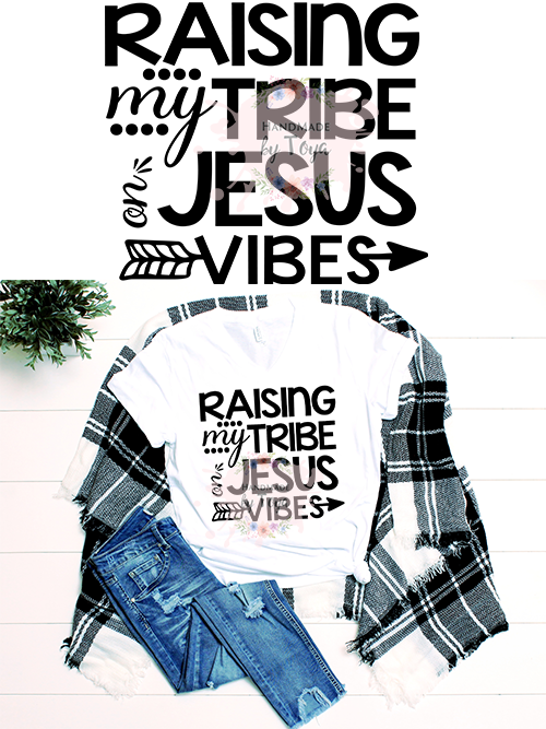 Raising My Tribe On Jesus Vibes Svg Dxf Png Includes Mockup Handmade By Toya