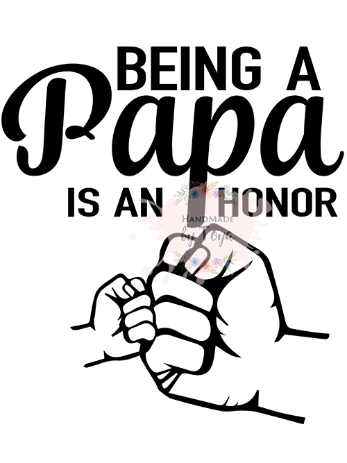 Being A Papa Is An Honor Svg Dxf Png Handmade By Toya